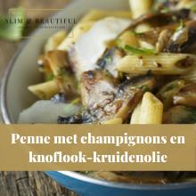 Penne met champignons in knoflook-kruidenolie
